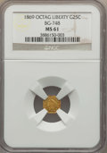 California Fractional Gold , 1869 25C Liberty Head Octagonal 25 Cents, BG-748, R.5, MS61 NGC.NGC Census: (1/6). PCGS Population (6/30). ...