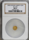 California Fractional Gold: , Undated 25C Liberty Round 25 Cents, BG-203, R.6, MS61 NGC. . NGCCensus: (1/1). PCGS Population (2/14). (#10388)...