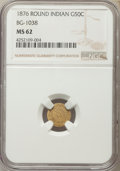 California Fractional Gold , 1876 50C Indian Round 50 Cents, BG-1038, R.4, MS62 NGC. NGC Census:(7/4). PCGS Population (24/17). ...