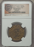 U.S. Presidents & Statesmen, 1848 General Lewis Cass Campaign Medal, DeWitt LC-1848-5 -- Holed-- NGC Details. AU. ...