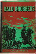 Books:Americana & American History, Lucile Morris. REVIEW COPY. Bald Knobbers. Caldwell, Idaho:The Caxton Printers, 1939. ...