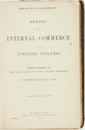 Books:Americana & American History, Joseph Nimmo, Jr. Report on the Internal Commerce of the UnitedStates...Submitted December 31. 1884. Washington: Go...