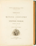 Books:Americana & American History, Samuel Franklin Emmons. Geology and Mining Industry ofLeadville, Colorado with Atlas. Washington: GovernmentPrinti...