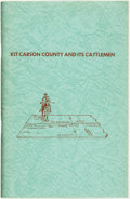 Books:Americana & American History, [Roy and Avis Bader]. Kit Carson and Its Cattlemen.[Cattlemen's Association, circa 1963]. ...