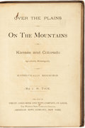 Books:Americana & American History, J. H. Tice. Over the Plains and on the Mountains. Or, Kansas andColorado Agriculturally, Mineralogically, and Aesthetic...