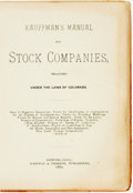 Books:Americana & American History, [Luther S. Kauffman]. Kauffman's Manual For Stock Companies,Organized Under the Laws of Colorado. Denver: Whipp...