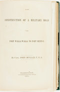 Books:Americana & American History, Capt. John Mullan. On the Construction of a Military Road fromFort Walla-Walla to Fort Benton. Washington: 1863...