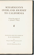 Books:Travels & Voyages, H[ermann]. B. Scharmann. Scharmann's Overland Journey toCalifornia. From the pages of a pioneer's diary. [N...