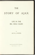 Books:Biography & Memoir, Alva J. Noyes. The Story of Ajax. Life in the Big HoleBasin. New York: Buffalo-Head Press, 1966....