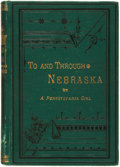 Books:Americana & American History, Frances I. Sims Fulton. To and Through Nebraska. By aPennsylvania Girl. Lincoln, Neb.: Journal Company, 1884. ...