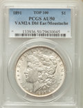 Morgan Dollars, 1891 $1 VAM-2A, Doubled Ear and Mustache, Top-100, AU50 PCGS. PCGS Population (11/23). ...