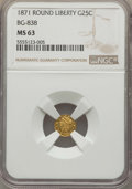 California Fractional Gold , 1871 25C Liberty Round 25 Cents, BG-838, R.2, MS63 NGC. NGC Census:(16/5). PCGS Population (53/29). ...