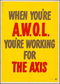 "Movie Posters:War, World War II Propaganda (U.S. Government Printing Office, 1942).Propaganda Poster (28.5"" X 40"") ""When You're A.W.O.L, You'r..."