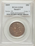 Bust Quarters, 1819 25C Small 9 VF35 PCGS. PCGS Population (10/76). NGC Census: (4/72). Mintage: 144,000. Numismedia Wsl. Price for proble...