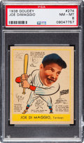 Baseball Cards:Singles (1930-1939), 1938 Goudey Joe DiMaggio #274 PSA NM-MT 8....