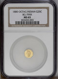 California Fractional Gold: , 1880 25C Indian Octagonal 25 Cents, BG-799X, R.3, MS63 NGC. A greatexample with evenly toned surfaces and ample eye appeal...