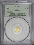 California Fractional Gold: , 1871 25C Liberty Round 25 Cents, BG-839, Low R.4, MS63 PCGS. The G(for Gray) initial is widely double punched on this rela...