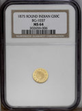 California Fractional Gold: , 1875 50C Indian Round 50 Cents, BG-1037, R.4, MS64 NGC. An evenlystruck honey-gold example that exhibits flashy fields and...