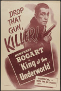 """Movie Posters:Crime, King of the Underworld (Warner Brothers, R-1956). Poster (40"""" X60""""). Humphrey Bogart is a ruthless ganglord who exploits tw..."""