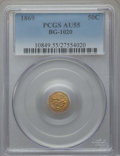 California Fractional Gold , 1869 50C Liberty Round 50 Cents, BG-1020, Low R.4, AU55 PCGS. PCGSPopulation (15/77). NGC Census: (3/13). ...