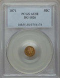 California Fractional Gold , 1871 50C Liberty Round 50 Cents, BG-1026, Low R.4, AU58 PCGS. PCGSPopulation (30/45). NGC Census: (5/13). ...