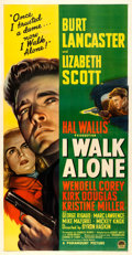 """Movie Posters:Film Noir, I Walk Alone (Paramount, 1948). Three Sheet (41.5"""" X 80""""). Fromthe collection of William E. Rea.. ..."""