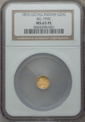 California Fractional Gold: , 1876 25C Indian Octagonal 25 Cents, BG-799C, High R.4, MS65Prooflike NGC. NGC Census: (2/0). ...