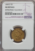 Liberty Half Eagles, 1848-D $5 -- Improperly Cleaned -- NGC Details. AU. Variety 20-L....
