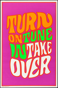 "Turn On Tune In Take Over (Pandora, 1967). Black Light Silk Screen Poster (23"" X 35""). Rock and Roll"