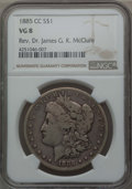 Morgan Dollars: , 1885-CC $1 VG8 NGC. Ex: Rev. Dr. James G. K. McClure. NGC Census: (7/10127). PCGS Population (13/20604). Mintage: 228,000. ...