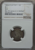 Bust Dimes, 1824/2 10C Flat Top 1, JR-1, R.3, Good 4 NGC. Ex: Rev. Dr. James G.K. McClure. NGC Census: (3/10). PCGS Population (0/9). ...
