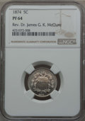 Proof Shield Nickels: , 1874 5C PR64 NGC. Ex: Rev. Dr. James G. K. McClure. NGC Census: (92/136). PCGS Population (120/127). Mintage: 700. CDN Wsl....