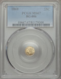 California Fractional Gold , 1868 25C Liberty Round 25 Cents, BG-806, R.3, MS67 PCGS....
