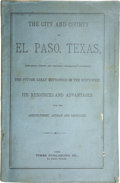 Books:Pamphlets & Tracts, Texas Pamphlet: The City and County/of/El Paso,Texas,/Containing Useful and Reliable Information Concerning/TheFuture ... (Total: 1 Item)