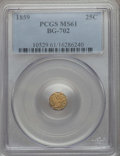 California Fractional Gold , 1859 25C Liberty Octagonal 25 Cents, BG-702, R.3, MS61 PCGS. PCGSPopulation (8/163). NGC Census: (0/75). ...
