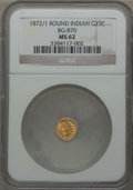 California Fractional Gold , 1872/1 25C Indian Round 25 Cents, BG-870, R.3, MS62 NGC. NGCCensus: (12/28). PCGS Population (29/180). ...