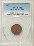 1873 1C Doubled LIBERTY, Closed 3 Fine 12 PCGS. PCGS Population (5/133). NGC Census: (0/0). Mintage: 11,676,500. CDN Wsl...