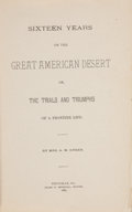 Books:Biography & Memoir, Mrs. A. M. Green. Sixteen Years on the Great AmericanDesert... Titusville: 1887. First edition....