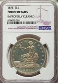 Proof Trade Dollars, 1875 T$1 -- Improperly Cleaned -- NGC Details. Proof....