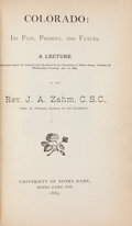 Books:Americana & American History, J. A. Zahm. Colorado: Its Past, Present, and Future. NotreDame: 1883. First edition....