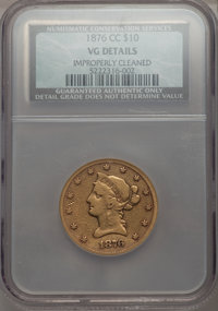1876-CC $10 -- Improperly Cleaned -- NCS. VG Details. Variety 1-A....(PCGS# 8675)