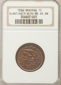 1856 1C Slanted 5 MS65 Brown NGC. NGC Census: (0/0). PCGS Population (19/2). CDN Wsl. Price for problem free NGC/PCGS co...