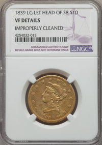 1839/8 $10 Large Letters -- Improperly Cleaned -- NGC Details. VF....(PCGS# 8576)