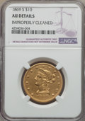 Liberty Eagles, 1869-S $10 -- Improperly Cleaned -- NGC Details. AU....