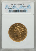 1877-CC $10 -- Cleaned -- ANACS. XF40 Details. Variety 1-A....(PCGS# 8678)