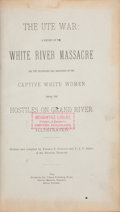 Books:Americana & American History, Thomas F. Dawson and F. J. V. Skiff. The Ute War: AHistory of the White River Massacre and the Privation andHard...