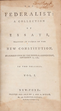 [Alexander Hamilton, James Madison, and John Jay]. The Federalist: A Collection of Essays, W