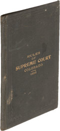 Books:Americana & American History, [Colorado]. Rules of the Supreme Court of Colorado. Denver:1893. First edition....