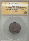 Half Cents, 1797 1/2 C 1 Above 1, C-1, B-1, R.2 -- Struck On a Cut-Down Talbot, Allum & Lee Cent -- Fine 15 ANACS....