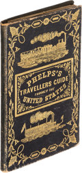 Books:Maps & Atlases, Phelps's Travellers' Guide Through the United States... New York: 1849. First edition....
